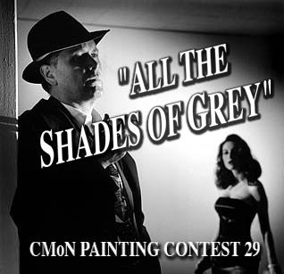 CMON Painting Contest 29: All the Shades of Grey